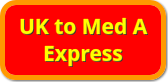 UK to Med A Express (One Way Only)